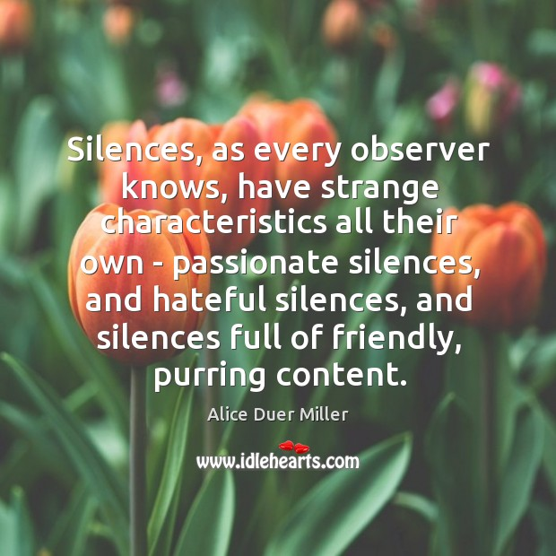 Silences, as every observer knows, have strange characteristics all their own – Image