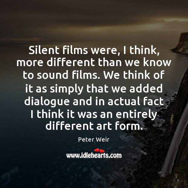 Image, Silent films were, I think, more different than we know to sound