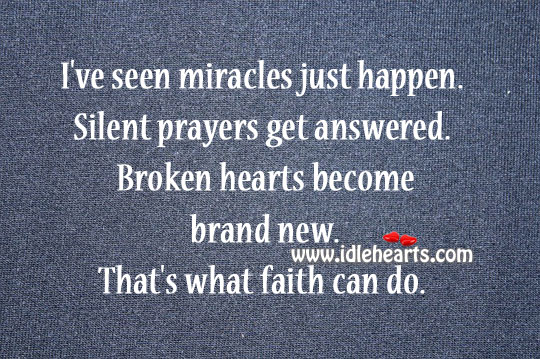 Faith Can Make Miracles Happen.