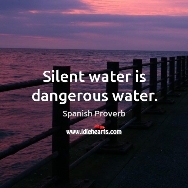 Silent water is dangerous water. Image