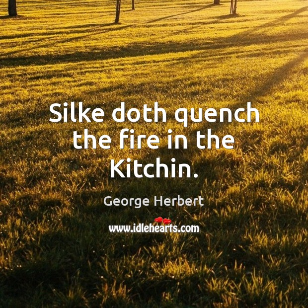 Silke doth quench the fire in the Kitchin. Image