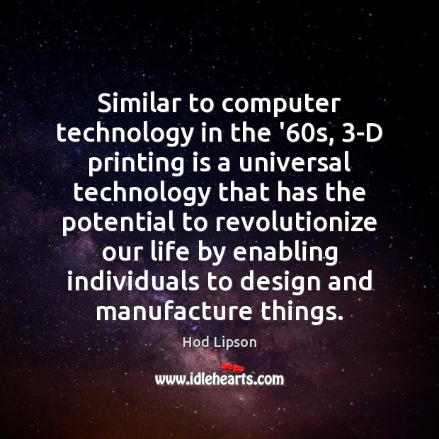 Similar to computer technology in the '60s, 3-D printing is a Image