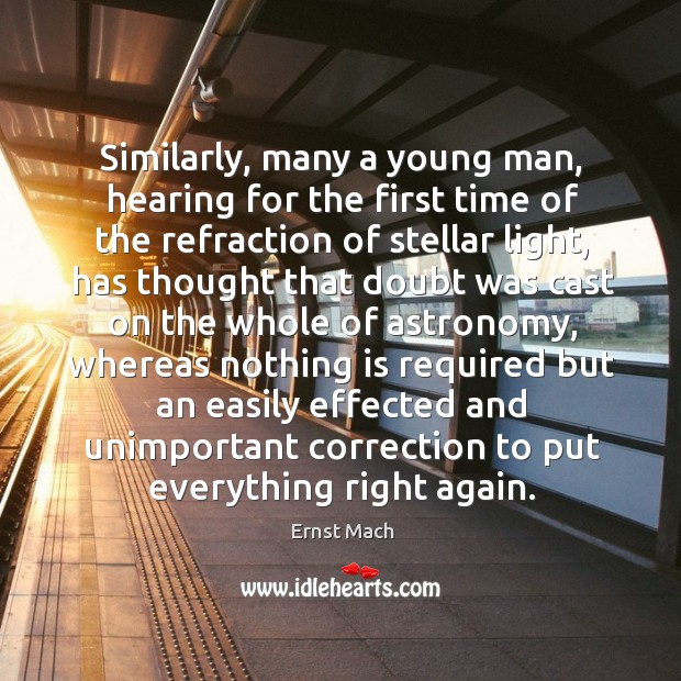 Similarly, many a young man, hearing for the first time of the refraction of stellar light Image