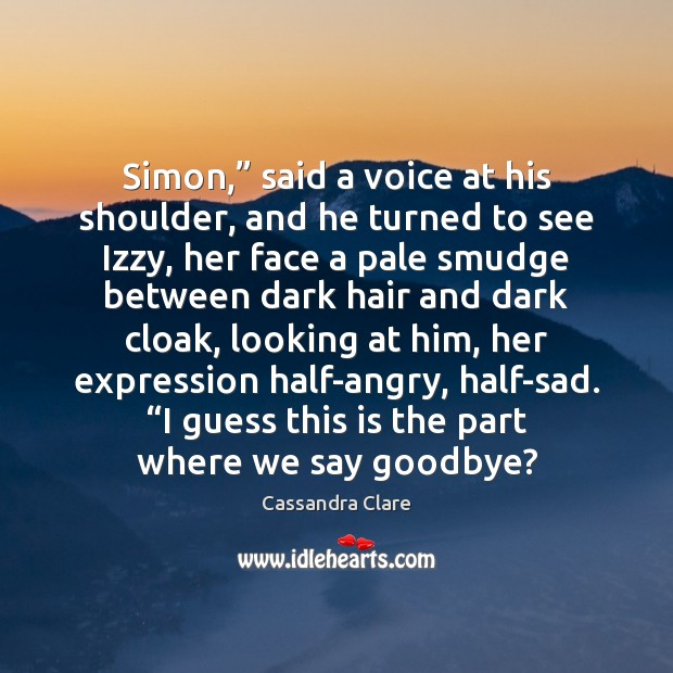 """Image, Simon,"""" said a voice at his shoulder, and he turned to see"""