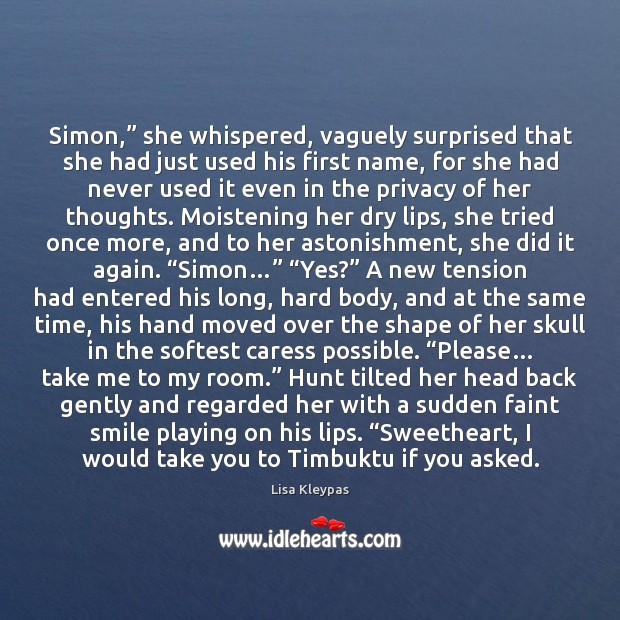"""Simon,"""" she whispered, vaguely surprised that she had just used his first Image"""