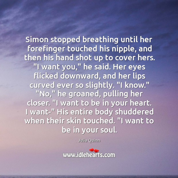 Simon stopped breathing until her forefinger touched his nipple, and then his Image
