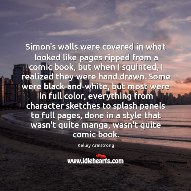 Simon's walls were covered in what looked like pages ripped from a Image