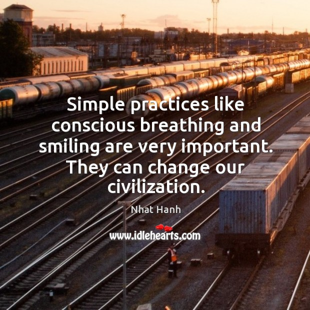 Image, Simple practices like conscious breathing and smiling are very important. They can