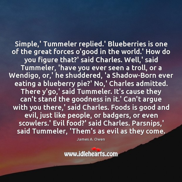 Simple,' Tummeler replied.' Blueberries is one of the great forces Image