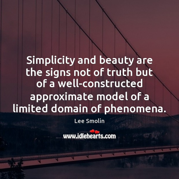 Image, Simplicity and beauty are the signs not of truth but of a
