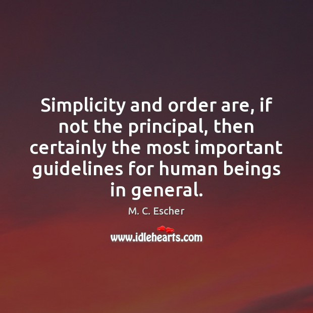 Simplicity and order are, if not the principal, then certainly the most Image