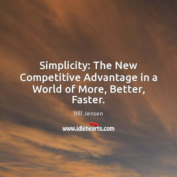 Image, Simplicity: The New Competitive Advantage in a World of More, Better, Faster.