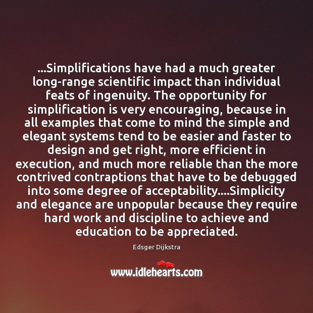 …Simplifications have had a much greater long-range scientific impact than individual feats Edsger Dijkstra Picture Quote