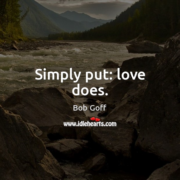 Simply put: love does. Image