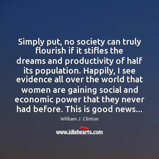 Simply put, no society can truly flourish if it stifles the dreams Image