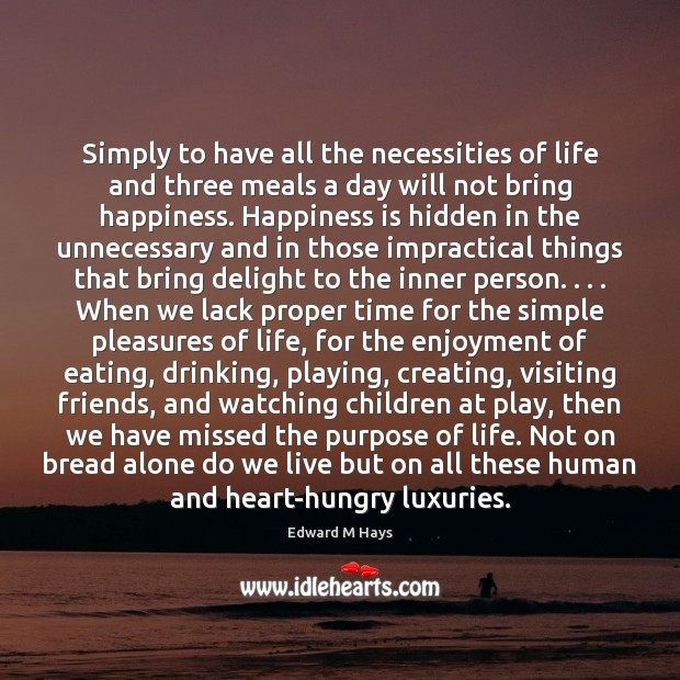 Simply to have all the necessities of life and three meals a Image