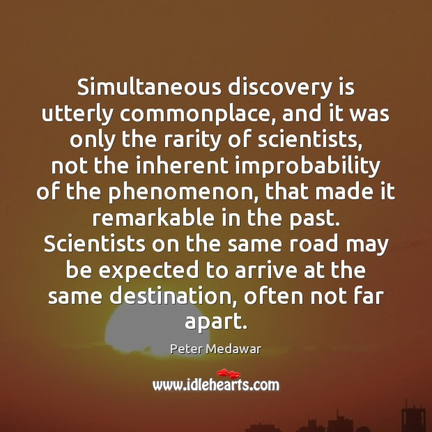 Image, Simultaneous discovery is utterly commonplace, and it was only the rarity of