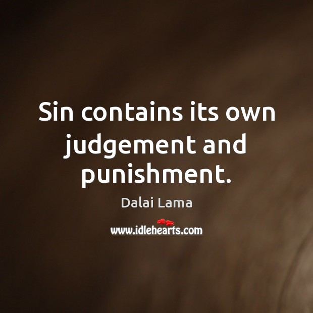Sin contains its own judgement and punishment. Image