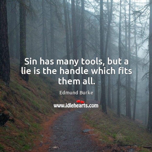 Image, Sin has many tools, but a lie is the handle which fits them all.