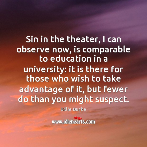 Image, Sin in the theater, I can observe now, is comparable to education