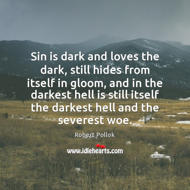 Image, Sin is dark and loves the dark, still hides from itself in