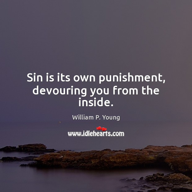 Image, Sin is its own punishment, devouring you from the inside.