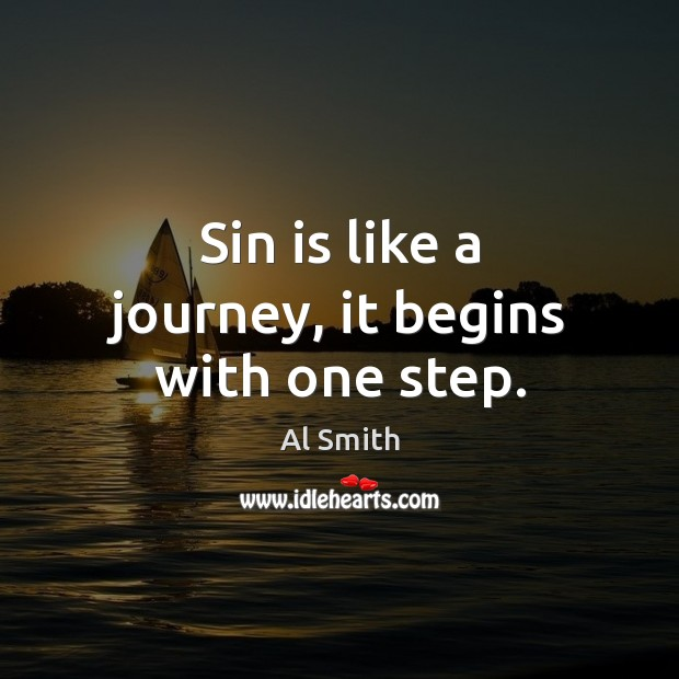 Image, Sin is like a journey, it begins with one step.