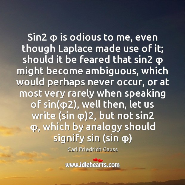 Image, Sin2 φ is odious to me, even though Laplace made use of it;