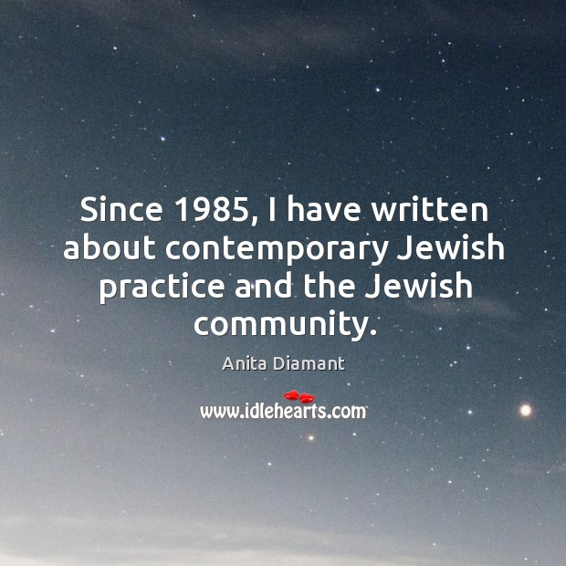 Image, Since 1985, I have written about contemporary jewish practice and the jewish community.