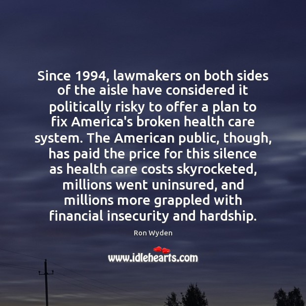 Image, Since 1994, lawmakers on both sides of the aisle have considered it politically