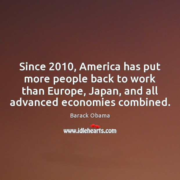 Image, Since 2010, America has put more people back to work than Europe, Japan,