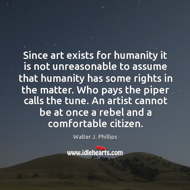 Since art exists for humanity it is not unreasonable to assume that Image