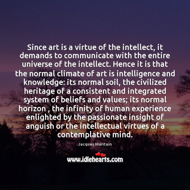 Image, Since art is a virtue of the intellect, it demands to communicate