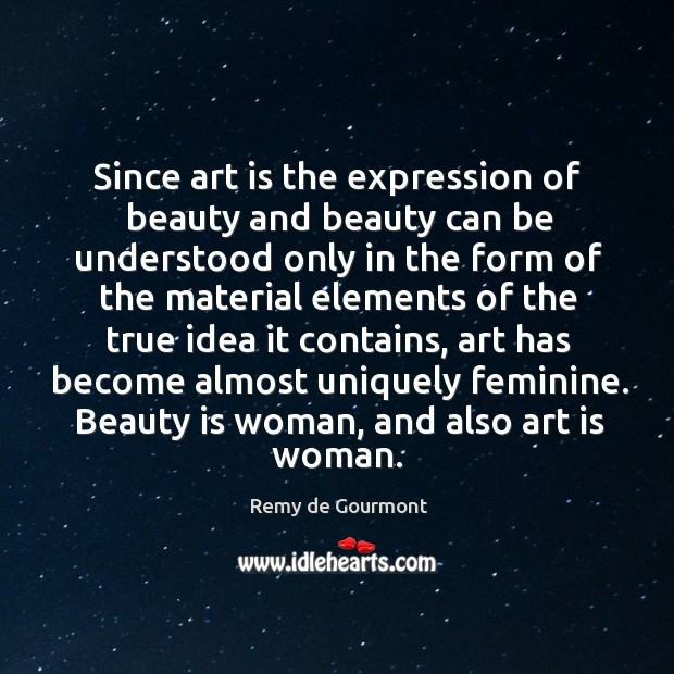 Since art is the expression of beauty and beauty can be understood Image