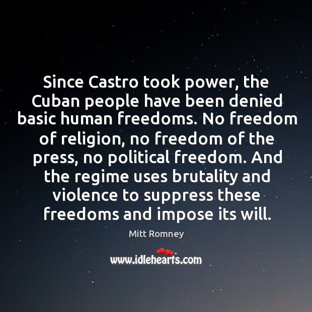 Since castro took power, the cuban people have been denied basic human freedoms. Image