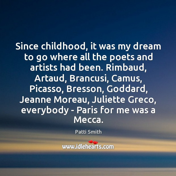 Image, Since childhood, it was my dream to go where all the poets