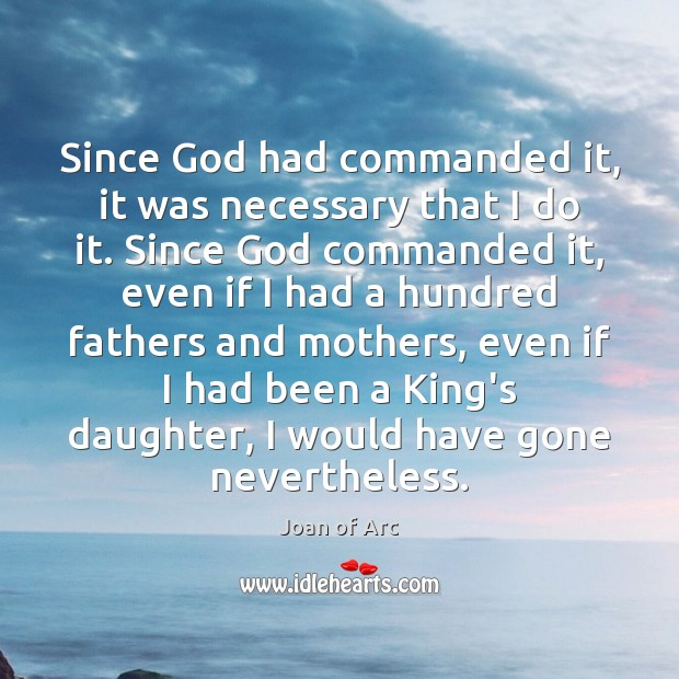 Since God had commanded it, it was necessary that I do it. Image