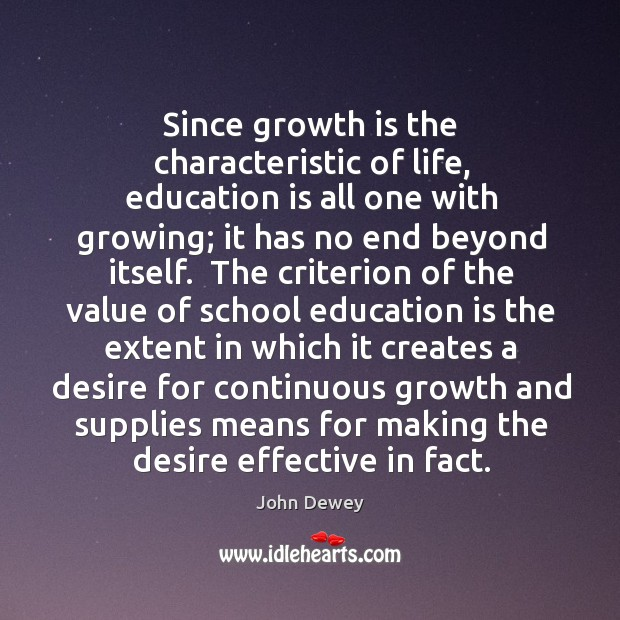 Since growth is the characteristic of life, education is all one with Image