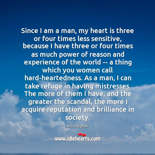 Since I am a man, my heart is three or four times Image