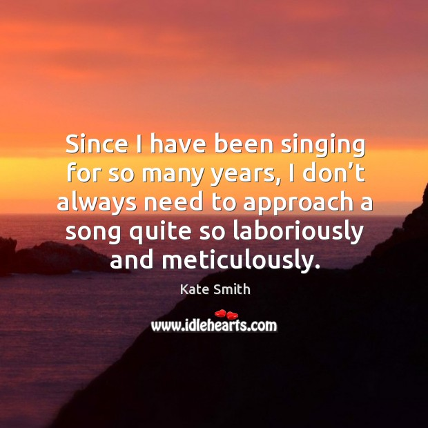 Since I have been singing for so many years Image
