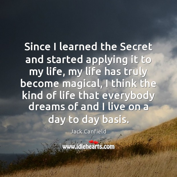 Image, Since I learned the Secret and started applying it to my life,