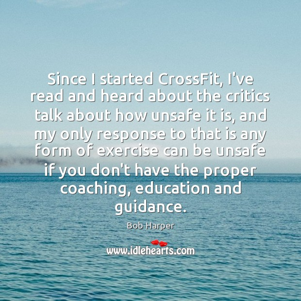 Since I started CrossFit, I've read and heard about the critics talk Bob Harper Picture Quote