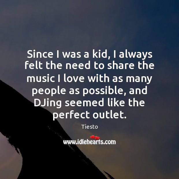 Since I was a kid, I always felt the need to share Image