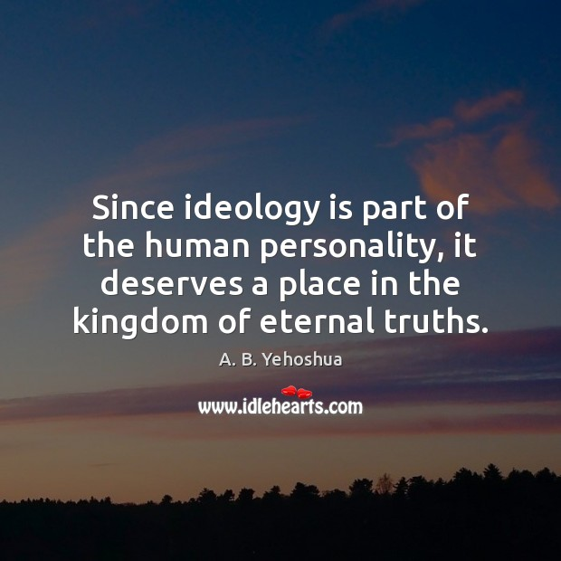 Image, Since ideology is part of the human personality, it deserves a place