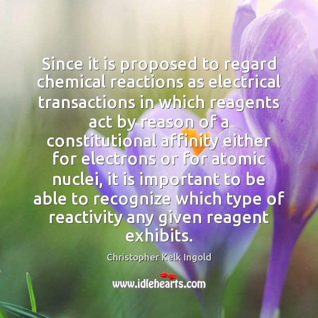 Since it is proposed to regard chemical reactions as electrical transactions in Image
