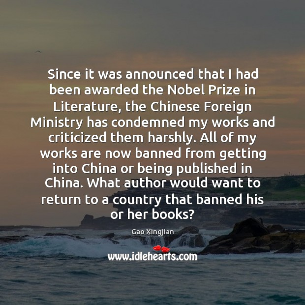 Since it was announced that I had been awarded the Nobel Prize Gao Xingjian Picture Quote