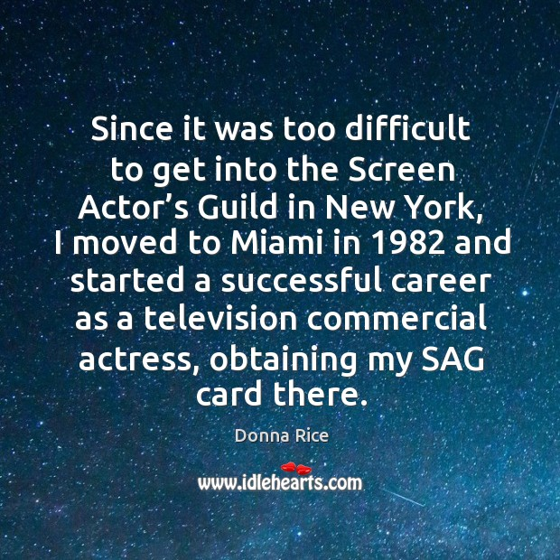 Since it was too difficult to get into the screen actor's guild in new york Image