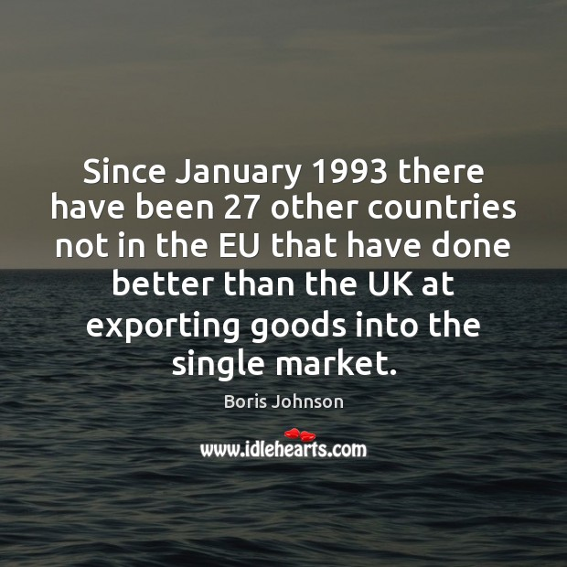 Since January 1993 there have been 27 other countries not in the EU that Image