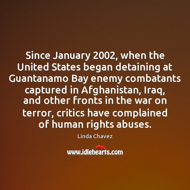 Since January 2002, when the United States began detaining at Guantanamo Bay enemy Image
