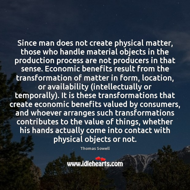 Image, Since man does not create physical matter, those who handle material objects
